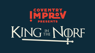 Coventry Improv: King in the Norf