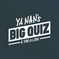Ya Nan's Big Quiz & Singalong