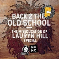 Back 2 The Old School: The Miseducation of Lauryn Hill Special
