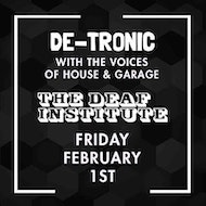 DE-TRONIC WITH THE VOICES OF HOUSE & GARAGE