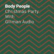 Body People Christmas Party w/ Gillman Audio