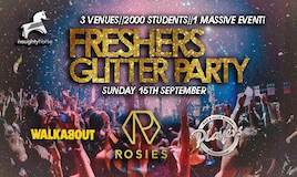 3 VENUE FRESHERS GLITTER PARTY - Walkabout, Rosies, Players!