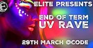 Elite presents, End of term UV Rave