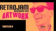Retrojam ft Artwork - 3hr set • Weds 13th March