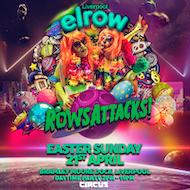 Circus Presents Elrow Liverpool