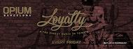 Loyalty | Every Friday