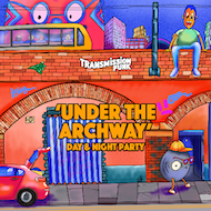 UNDER THE ARCHWAY - Day & Night (Opening Party)