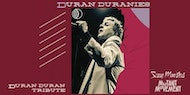 Duran Duranies: Planet Earth's Best DD Tribute+Mutant Movement/Scary Monsters
