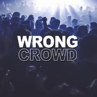 wrong crowd! alt anthems all night