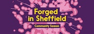 Forged in Sheffield - Broadway's Lost Chords