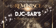 Reminisce • DJ C-SAR's Birthday Soiree 2018 •15.12.18