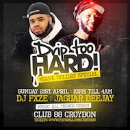 DripTooHard!! // Easter Sunday 21st April // Club 88 Croydon