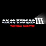 Disco Undead III: The Final Chapter