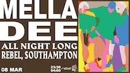 Mella Dee • All Night Long // Friday 8th March
