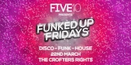 Five10's Funked Up Fridays - Disco Fever