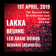 Lakka, Beijing, Leo Aram-Downs + Bedhair (acoustic)
