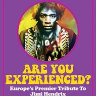 Are You Experienced? Europe's No.1 Tribute to Jimi Hendrix