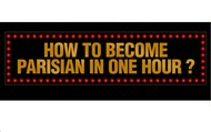 Billets pour le spectacle How to become Parisian in one hour