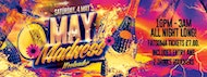MAY MADNESS WEEKENDER PART 2