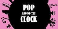 Pop Around The Clock