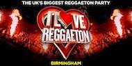 'I LOVE REGGAETON' - BIRMINGHAM HOSTS UK'S BIGGEST REGGAETON PARTY - 23/3/19