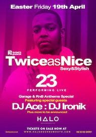 Twice as Nice: 23 live & more!