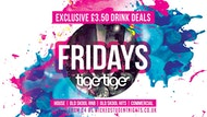 Fridays at Tiger Tiger