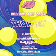 Bubblin' Tuesdays Welcome Back Party W/ Thorpey