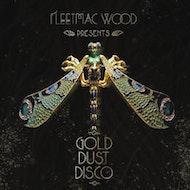 Fleetmac Wood presents Gold Dust Disco - Manchester