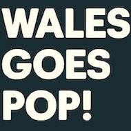 Wales Goes Pop!