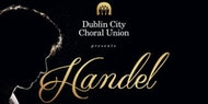 Dublin City Choral Union presents Handel
