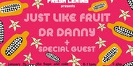 Fresh Lenins presents HEALTH: Just like fruit + Dr Danny + Special Guest