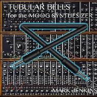 Mark Jenkins - Tubular Bells for the Moog Synthesizer