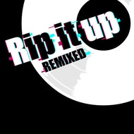 Rip it Up – Remixed