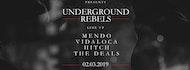 Input Pres Underground Rebels with Mendo