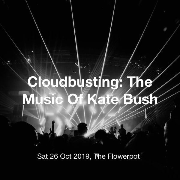 Cloudbusting: The Music Of Kate Bush Tickets @ The Flowerpot, Derby - 26  October 20:00 | TickX