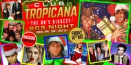Club Tropicana - Newcastle's Biggest 80s Xmas Party at Riverside