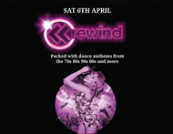 REWIND - SAT 6TH APRIL - THE LIQUID ROOM