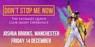 Don't Stop Me Now - The ultimate Queen club night experience! Manchester