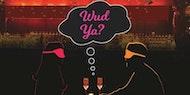 Amber Presents: WUD YA?