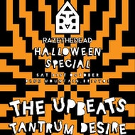 Raze The Dead Halloween Special : Tantrum Desire + The Upbeats