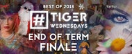 The Best Of 2018! End of Term Finale! #TigerWednesdays! 200 Online Tickets Remain!