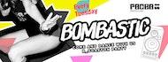 Bombastic | Every Tuesday