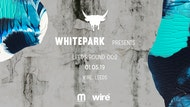 Whitepark Presents: Leeds Round 002