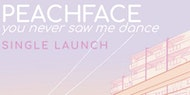 PEACHFACE 'You Never Saw Me Dance' single launch w/ Dott & Darragh McCabe