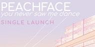 PEACHFACE 'You Never Saw Me Dance' single launch w/ Dott & Darragh McCabe